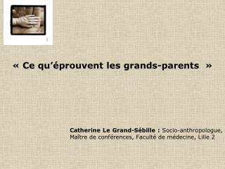 « Ce qu'éprouvent les grands-parents »