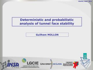 Deterministic and probabilistic analysis of tunnel face stability