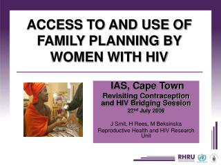 ACCESS TO AND USE OF FAMILY PLANNING BY WOMEN WITH HIV