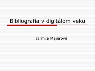 Bibliografia v digitálom veku