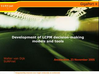 Development of LCPM decision-making models and tools
