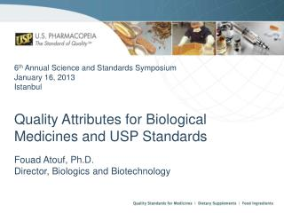Fouad Atouf, Ph.D.  Director, Biologics  and Biotechnology