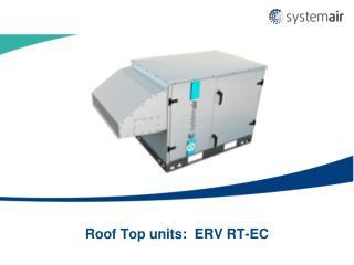 Roof Top units:  ERV RT-EC