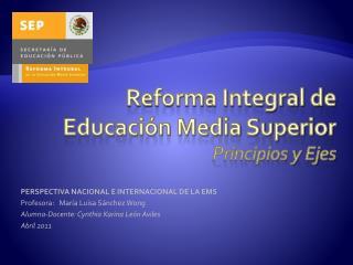 Reforma Integral de Educaci n Media Superior Principios y Ejes