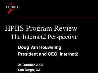 HPIIS Program Review The Internet2 Perspective