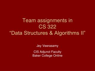 "Team assignments in CS 322  ""Data Structures & Algorithms II"""