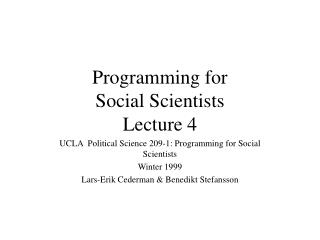 Programming for  Social Scientists Lecture 4