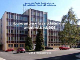 Nemocnice České Budějovice, a.s. ORL oddělení – foniatrická ambulance