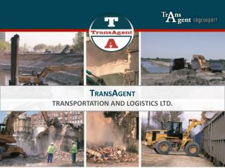 T RANS A GENT  TRANSPORTation and LOGISTICS LTD.