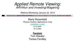 Applied Remote Viewing: ARV4fun and Investing/Wagering Webinar/Workshop January 22, 2010