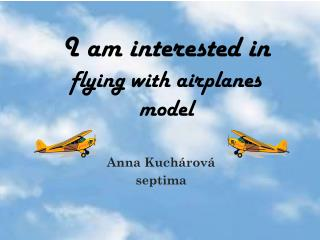 I am  interested  in  flying with airplanes  model