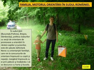 FAMILIA, MOTORUL ORIENTĂRII ÎN SUDUL ROMÂNIEI.