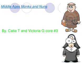 Middle Ages Monks and Nuns