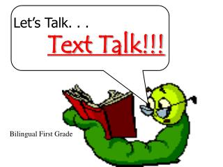 Let�s Talk. . . Text Talk!!!