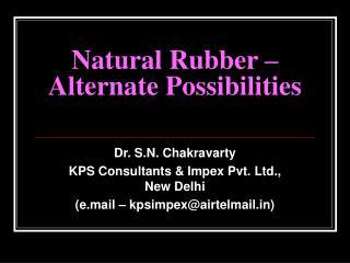 Natural Rubber – Alternate Possibilities