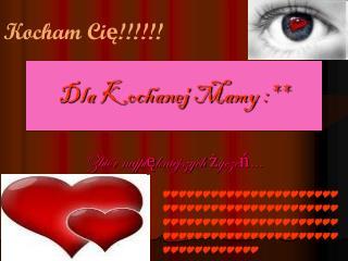 Dla Kochanej Mamy :**