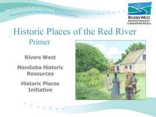 Historic Places of the Red River         Primer