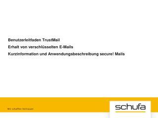 """Registrierung von sicherer Nachricht Von:  """"Martin Mustermann"""" <martin.mustermann@schufa.de> An:"""