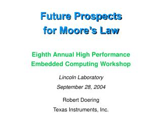 Future Prospects for Moore's Law