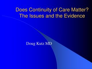 Does Continuity of Care Matter? The Issues and the Evidence