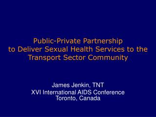 Public-Private Partnership to Deliver Sexual Health Services to the Transport Sector Community