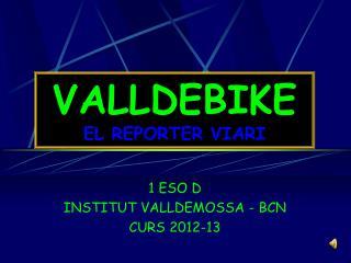 VALLDEBIKE EL REPORTER VIARI