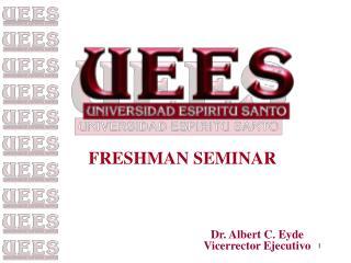 Dr. Albert C. Eyde Vicerrector Ejecutivo