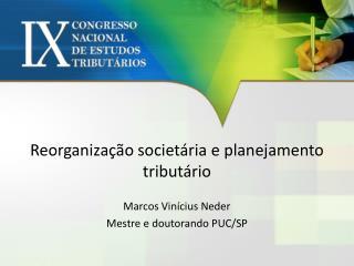 Reorganização societária e planejamento tributário