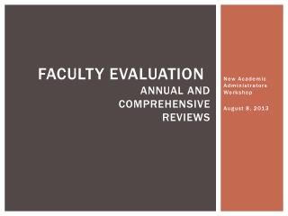 Faculty Evaluation	 Annual and  comprehensive  Reviews