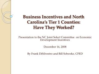 Business Incentives and North Carolina's Tier 1 Counties:  Have They Worked?
