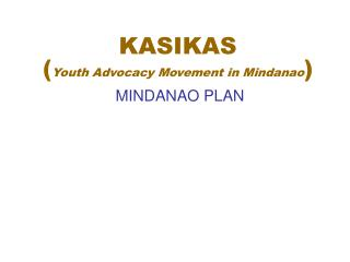 KASIKAS ( Youth Advocacy Movement in Mindanao )
