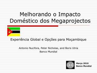 Melhorando o Impacto Doméstico dos Megaprojectos