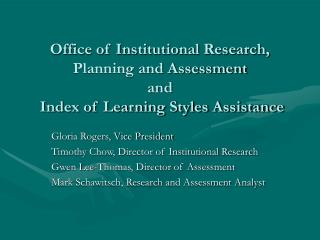 Office of Institutional Research, Planning and Assessment and  Index of Learning Styles Assistance