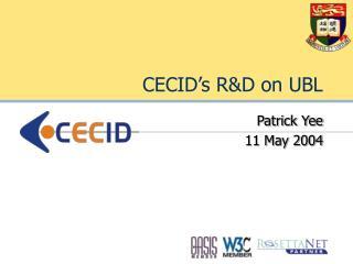 CECID's R&D on UBL