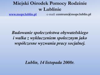 Miejski O?rodek Pomocy Rodzinie w Lublinie dzia?a na podstawie: