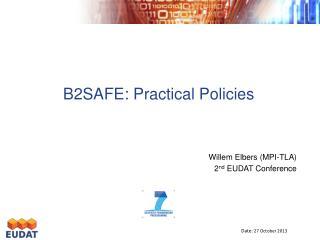 B2SAFE: Practical Policies