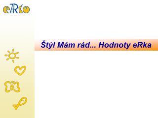 �t�l M�m r�d... Hodnoty eRka