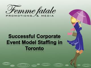 Successful Corporate Event Model Staffing in Toronto
