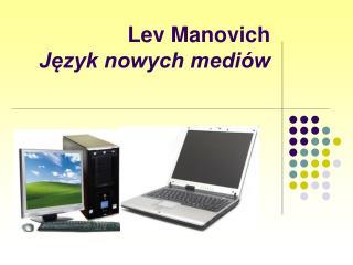 Lev Manovich  Jezyk nowych medi w