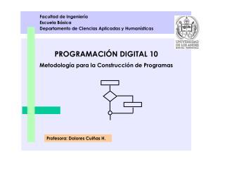 PROGRAMACIÓN DIGITAL 10 Metodología para la Construcción de Programas