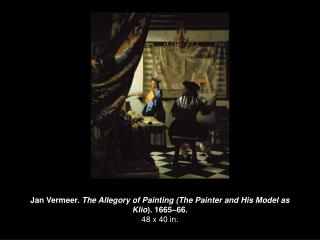 Jan Vermeer. The Allegory of Painting The Painter and His Model as Klio. 1665 66. 48 x 40 in.