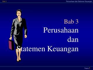 Bab 3 Perusahaan dan Statemen Keuangan