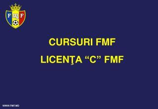 "CURSURI FMF  LICEN ŢA ""C"" FMF"