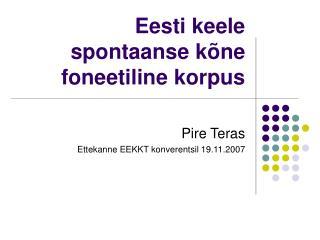 Eesti keele spontaanse k ne foneetiline korpus