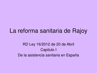 La reforma sanitaria de Rajoy