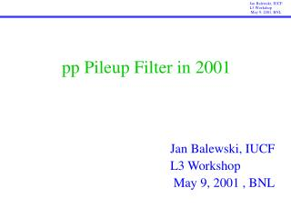 pp Pileup Filter in 2001