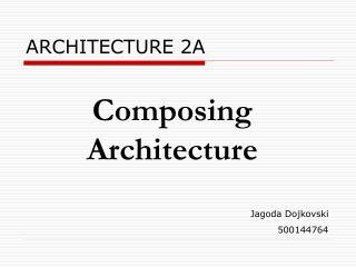 ARCHITECTURE 2A