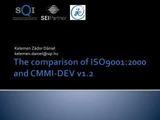The comparison of  ISO9001:2000  and  CMMI-DEV v1.2