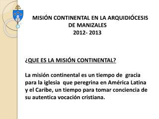 MISIÓN CONTINENTAL EN LA ARQUIDIÓCESIS                       DE MANIZALES