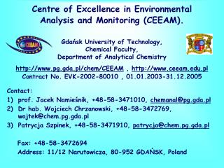 Centre  of Excellence in Environmental Analysis and Monitoring ( CEEAM ) .